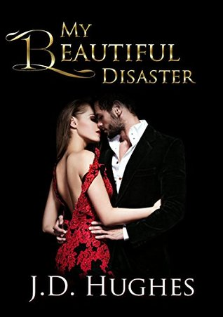 My Beautiful Disaster: Part 1